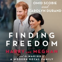 Finding Freedom: Harry and Meghan and the Making of a Modern Royal Family 有聲書 by Omid Scobie, Carolyn Durand, Omid Scobie