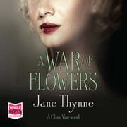 A War of Flowers audiobook by Jane Thynne