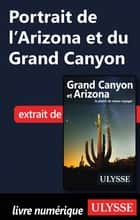 Portrait de l'Arizona et du Grand Canyon eBook by Collectif