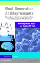 Next Generation Antidepressants ebook by Chad E. Beyer,Stephen M. Stahl