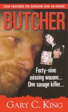 Butcher ebook by Gary C. King