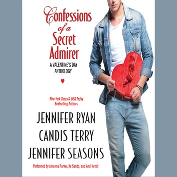 Confessions of a Secret Admirer audiobook by Jennifer Ryan,Candis Terry,Jennifer Seasons
