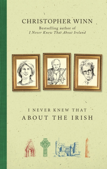 I Never Knew That About the Irish eBook by Christopher Winn