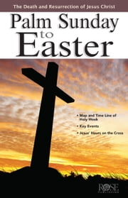 Palm Sunday to Easter ebook by Rose Publishing