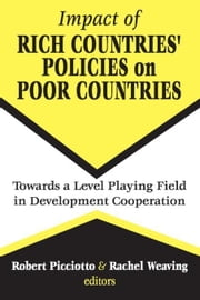 Impact of Rich Countries' Policies on Poor Countries: Towards a Level Playing Field in Development Cooperation ebook by Picciotto, Robert
