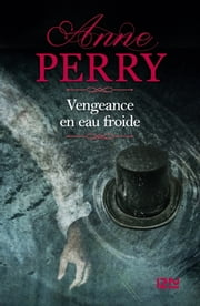 Vengeance en eau froide eBook by Anne PERRY, Florence BERTRAND