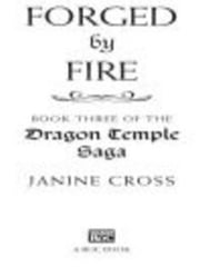 Forged By Fire - Book Three of the Dragon Temple Saga ebook by Janine Cross