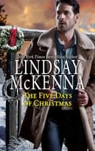 The Five Days of Christmas ebook by Lindsay McKenna