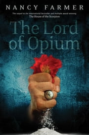 The Lord of Opium ebook by Nancy Farmer