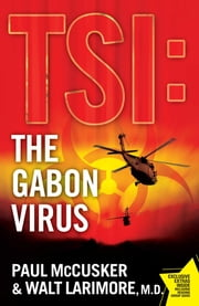 The Gabon Virus - A Novel ebook by Paul McCusker,Walt Larimore