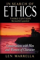 In Search of Ethics: Conversations with Men and Women of Character ebook by Len Marrella