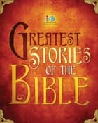 ICB Greatest Stories of the Bible ebook by Thomas Nelson