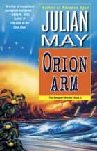 Orion Arm ebook by Julian May