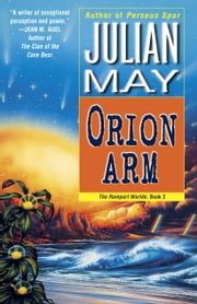 Orion Arm - The Rampart Worlds: Book 2 ebook by Julian May