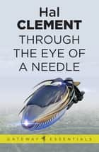 Through the Eye of a Needle - Needle Book 2 ebook by Hal Clement