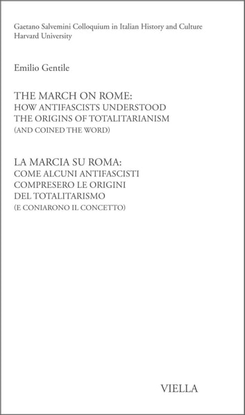 The March on Rome: How Antifascists Understood the Origins of Totalitarianism (and Conied the Word) eBook by Emilio Gentile