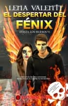 El despertar del Fénix ebook by Lena Valenti