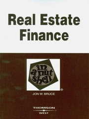 Real Estate Finance in a Nutshell, 6th ebook by Jon Bruce