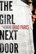 The Girl Next Door ebook by Brad Parks