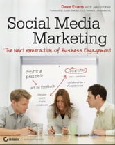 Social Media Marketing - The Next Generation of Business Engagement ebook by Dave Evans