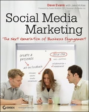 Social Media Marketing - The Next Generation of Business Engagement ebook by Dave Evans,Jake McKee,Susan Bratton