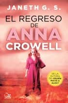 El regreso de Anna Crowell eBook by Janeth G. S.