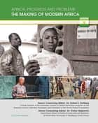 The Making of Modern Africa ebook by Tunde Obadina