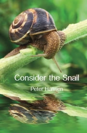 Consider the Snail ebook by Peter Hansen