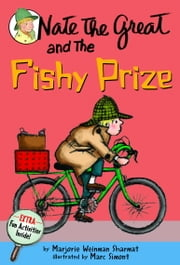 Nate the Great and the Fishy Prize ebook by Marjorie Weinman Sharmat,Marc Simont