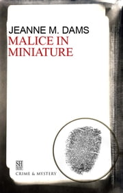 Malice in Miniature ebook by Jeanne M. Dams