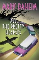 All the Pretty Hearses: A Bed-and-Breakfast Mystery ebook by Mary Daheim