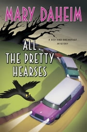 All the Pretty Hearses - A Bed-and-Breakfast Mystery ebook by Mary Daheim