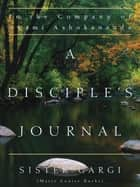A Disciple's Journal ebook by Sister Gargi