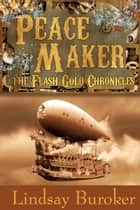 「Peacemaker (The Flash Gold Chronicles, #3)」(Lindsay Buroker著)