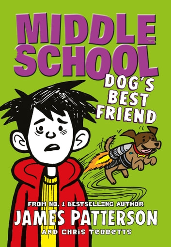 Middle School: Dog's Best Friend - (Middle School 8) ebook by James Patterson