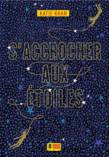 S'accrocher aux étoiles ebook by Katie KHAN
