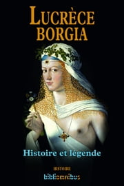 Lucrèce Borgia ebook by Bernard MICHAL