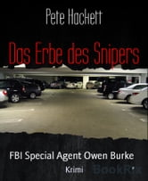 Das Erbe des Snipers - FBI Special Agent Owen Burke ebook by Pete Hackett