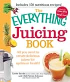 The Everything Juicing Book ebook by Carole Jacobs,Patrice Johnson