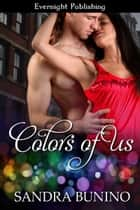 Colors of Us ebook by Sandra Bunino