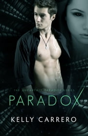 Paradox (Unearthly Paradox Book 1) ebook by Kelly Carrero