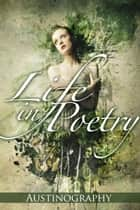 Life in Poetry ebook by Austinography