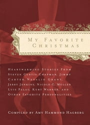 My Favorite Christmas - Heartwarming Stories from... ebook by Thomas Nelson