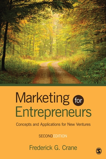 Marketing for Entrepreneurs - Concepts and Applications for New Ventures ebook by Frederick G. Crane