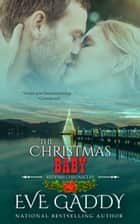 The Christmas Baby ebook by Eve Gaddy