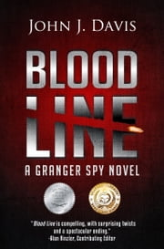 Blood Line - A Granger Spy Novel ebook by John J. Davis