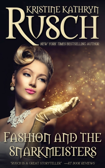 Fashion And The Snarkmeisters Ebook By Kristine Kathryn Rusch