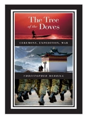 The Tree of the Doves - Ceremony, Expedition, War ebook by Christopher Merrill