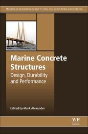 Marine Concrete Structures - Design, Durability and Performance ebook by