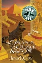 The Dreamer, the Schemer, and the Robe ebook by Jenny L. Cote